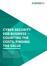 CYBERSECURITY FOR BUSINESS - COUNTING THE COSTS, FINDING THE VALUE